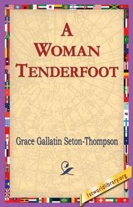 A Woman Tenderfoot (e-bok) av Grace Gallatin Se