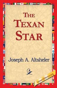 The Texan Star (e-bok) av Joseph A. Altsheler