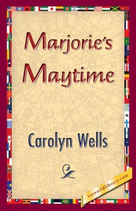 Marjorie's Maytime (e-bok) av Carolyn Wells