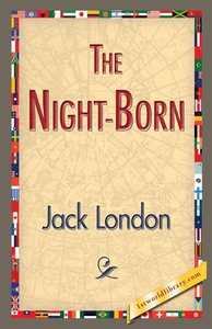 The Night-Born (e-bok) av Jack London