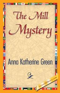 The Mill Mystery (e-bok) av Anna Katherine Gree