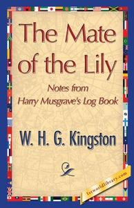The Mate of the Lily (e-bok) av W. H. G. Kingst