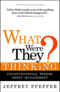 What Were They Thinking? (e-bok) av Jeffrey Pfe