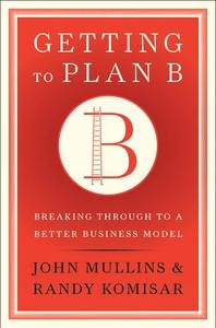 Getting to Plan B (e-bok) av John Mullins, Rand