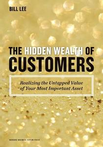 The Hidden Wealth of Customers (e-bok) av Bill