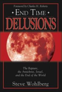 End Time Delusions (e-bok) av Steve Wohlberg