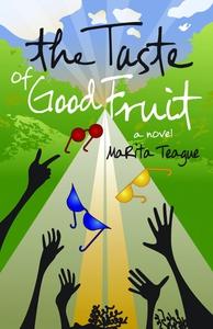 The Taste Of Good Fruit (e-bok) av MaRita Teagu