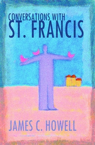 Conversations with St. Francis (e-bok) av James