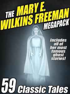The Mary E. Wilkins Freeman Megapack (e-bok) av