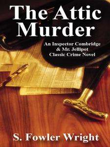 The Attic Murder (e-bok) av S. Fowler Wright