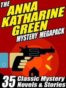 The Anna Katharine Green Mystery MEGAPACK ® (e-