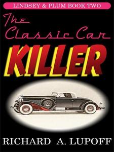 The Classic Car Killer (e-bok) av Richard A. Lu