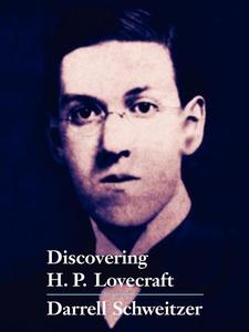 Discovering H.P. Lovecraft (e-bok) av Darrell S