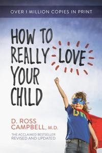 How to Really Love Your Child (e-bok) av D. Ros