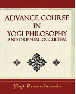 Advance Course in Yogi Philosophy and Oriental