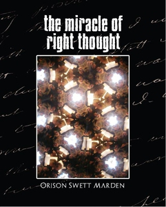 The Miracle of Right Thought (New Edition) (e-b
