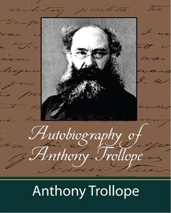 Autobiography of Anthony Trollope (e-bok) av An