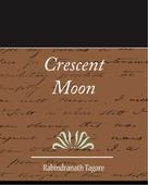 Crescent Moon - Rabindranath Tagore