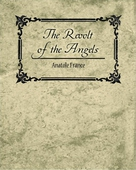 The Revolt of the Angels - Anatole France