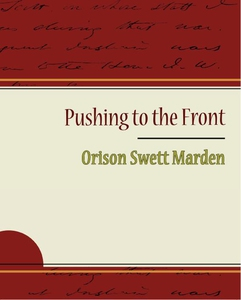 Pushing to the Front - Orison Swett Marden (e-b