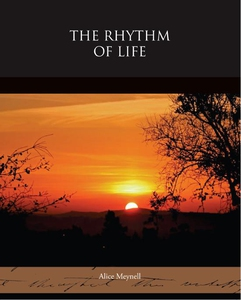 The Rhythm of Life (e-bok) av Alice Meynell