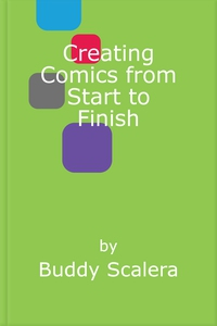 Creating Comics from Start to Finish (e-bok) av