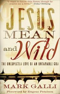 Jesus Mean and Wild (e-bok) av Mark Galli