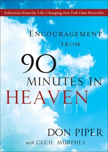 Encouragement from 90 Minutes in Heaven (e-bog) af Cecil Murphey, Don Piper
