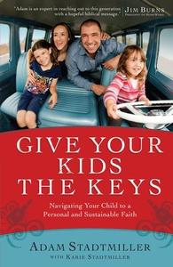 Give Your Kids the Keys (e-bok) av Adam Stadtmi
