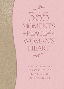 365 Moments of Peace for a Woman's Heart (e-bok