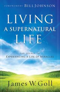 Living a Supernatural Life (e-bok) av James W.