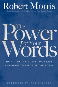 The Power of Your Words (e-bok) av Robert Morri