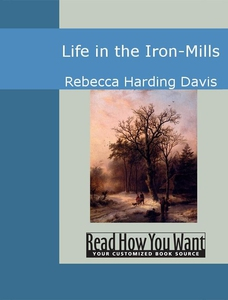 Life in the Iron-Mills (e-bok) av Rebecca Hardi