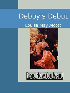 Debby's Debut (e-bok) av Louisa May Alcott