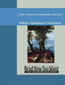 Little Travels and Roadside Sketches (e-bok) av