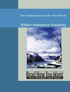 The Christmas Books of Mr. M.A.Titmarsh (e-bok)