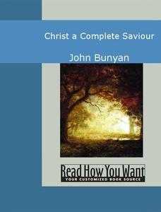 Christ a Complete Saviour (e-bok) av John Bunya