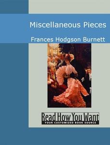 Miscellaneous Pieces (e-bok) av Frances Hodgson