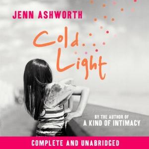 Cold Light (lydbok) av Jenn Ashworth, Ukjent