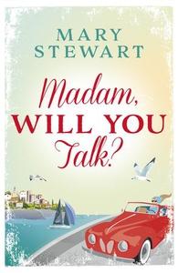 Madam, will you talk? (ebok) av Mary Stewart