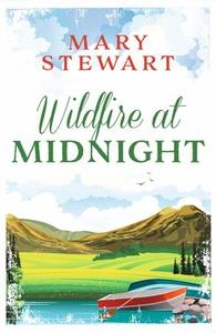 Wildfire at midnight (ebok) av Mary Stewart