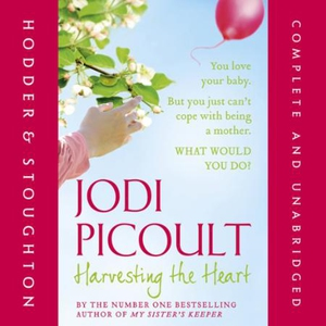 Harvesting the Heart (lydbok) av Jodi Picoult