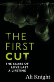 The First Cut: A compulsive psychological thriller with a shock twist that will leave you gasping