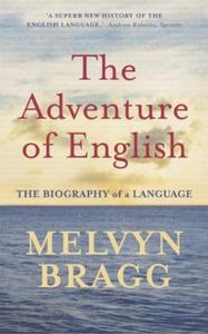 The Adventure Of English (ebok) av Melvyn Bra
