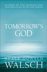 Tomorrow's God (ebok) av Neale Donald Walsch