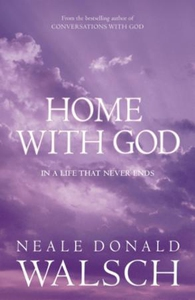 Home with God (ebok) av Neale Donald Walsch