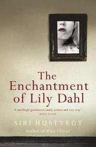 The Enchantment of Lily Dahl (ebok) av Siri H