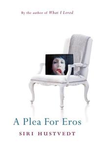 A Plea For Eros (ebok) av Siri Hustvedt