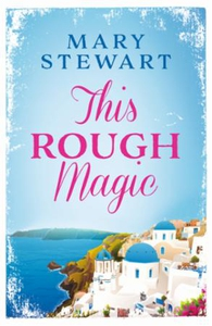 This Rough Magic (ebok) av Mary Stewart