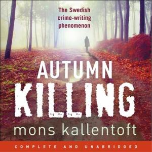 Autumn Killing (lydbok) av Mons Kallentoft